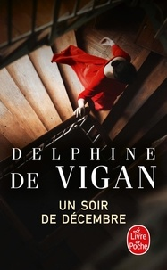 Delphine de Vigan - Un soir de décembre.