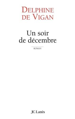 Un soir de décembre - Delphine de Vigan - Format ePub - 9782709631808 - 6,49 €