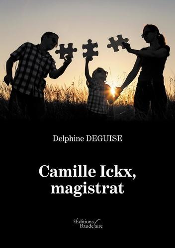 Delphine Deguise - Camille Icx, magistrat.
