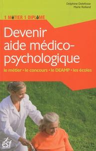 Delphine Delefosse et Marie Rolland - Devenir aide médico-psychologique.