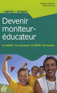 Delphine Delefosse et Nadine Nzoulou - Devenir moniteur-éducateur.