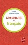 Delphine Denis et Anne Sancier-Château - Grammaire du français.