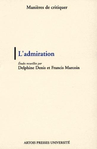 Delphine Denis et Francis Marcoin - L'admiration.