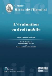 Delphine Dero-Bugny et Aurore Laget-Annamayer - L'évaluation en droit public - Actes du Colloque Centre Maurice Hauriou Université Paris Descartes - Sorbonne Paris Cité 16 mai 2014.