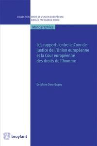 Les rapports entre la Cour de justice de lUnion européenne et la Cour européenne des droits de lhomme.pdf
