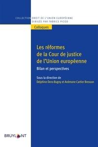 Delphine Dero-Bugny et Anémone Cartier-Bresson - Les réformes de la Cour de justice de l'Union européenne - Bilan et perspectives.