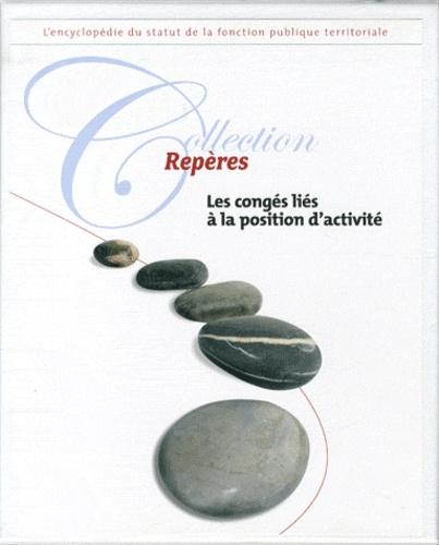 Delphine Deschamps - Les congés liés à la position d'activité (congés annuels, maladie, accident de service, famille et formation).