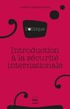 Delphine Deschaux-Dutard - Introduction à la sécurité internationale.
