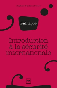 Livres gratuits en ligne télécharger des ebooks Introduction à la sécurité internationale (Litterature Francaise) 9782706141898 PDB par Delphine Deschaux-Dutard