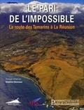 Delphine Désveaux - Le pari de l'impossible - La route des Tamarins à La Réunion.