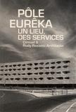 Delphine Désveaux et Rudy Ricciotti - Pôle Eurêka - Un lieu, des services Cirmad et Rudy Riciotti architecte.