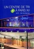 Delphine Désveaux et Carine Merlino - Un centre de tri à Paris XV - AA'E-AIA Architectes.