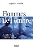 Delphine Dhombres - Hommes de l'ombre - De la visite à la rencontre en milieu carcéral.