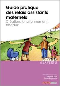 Guide pratique des relais assistants maternelles- Création, fonctionnement, réseaux - Delphine Dollat |