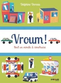 Delphine Doreau - Vroum - Tout un monde à construire.