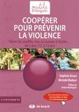 Delphine Druart et Michelle Waelput - Coopérer pour prévenir la violence - Gérer les conflits, rire, se masser à l'école... de 2 ans 1/2 à 12 ans.