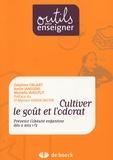 Delphine Druart et Annie Janssens - Cultiver le goût et l'odorat - Prévenir l'obésité enfantine dès 2 ans 1/2.