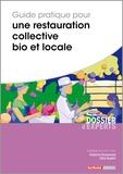 Delphine Ducoeurjoly et Célia Dupetit - Guide pratique pour une restauration collective bio et locale.