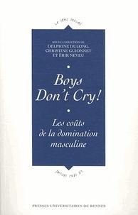 Delphine Dulong et Christine Guionnet - Boys Don't Cry! - Les coûts de la domination masculine.