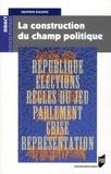 Delphine Dulong - La construction du champ politique.