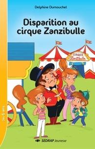 Delphine Dumouchel - Disparition au cirque zanzibulle - lot de 5 romans + fichier.