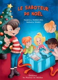 Delphine Dumouchel - Le saboteur de Noël.