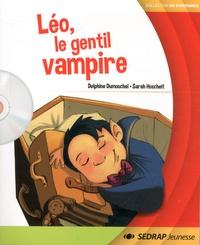 Delphine Dumouchel et Sarah Hoscheit - Leo, le gentil vampire. 1 CD audio