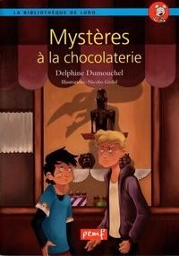 Delphine Dumouchel - Mystère à la chocolaterie.