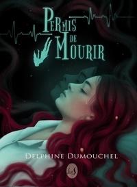 Delphine Dumouchel - Permis de mourir.