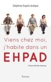 Delphine Dupre-Levesque - Viens chez moi, j'habite dans un EHPAD.