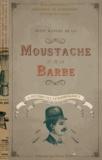Delphine Dupuis - Petit manuel de la moustache et de la barbe ou historiettes pour être de bon poil.