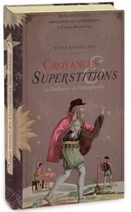 Delphine Dupuis - Petit manuel des croyances et superstitions ou l'influence de l'inexplicable.