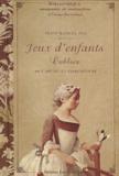 Delphine Dupuis - Petit manuel des jeux d'enfants oubliés ou l'art de les faire revivre.
