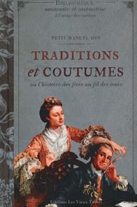 Delphine Dupuis - Petit manuel des traditions et coutumes - Ou l'histoire des fêtes au fil des mois.