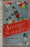 Delphine Dupuis - Petites affaires et grands scandales de l'Histoire de France.