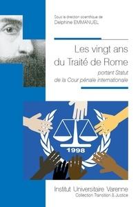 Delphine Emmanuel - Les vingt ans du Traité de Rome portant Statut de la Cour pénale internationale.