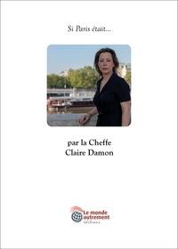 Delphine Evmoon - Si Paris était... Par la Cheffe Claire Damon.