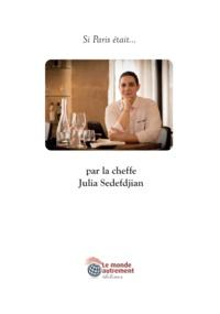 Delphine Evmoon - Si Paris était... - Par la cheffe Julia Sedefdjian.
