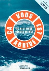 Delphine Fleury - Ca vous est arrivé - 30 histoires vécues en mer.