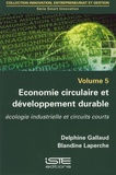 Delphine Gallaud et Blandine Laperche - Smart Innovation - Volume 5, Economie circulaire et développement durable - Ecologie industrielle et circuits courts.