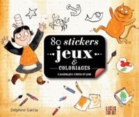 Delphine Garcia - 80 stickers jeux et coloriages - Cahier-jeux Gwen et Bob.