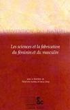 Delphine Gardey et  Collectif - L'invention du naturel. - Les sciences et la fabrication du féminin et du masculin.
