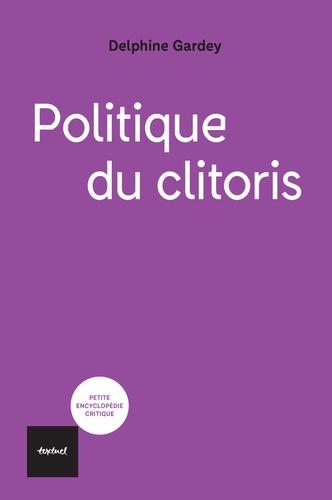 Delphine Gardey - Politique du clitoris.