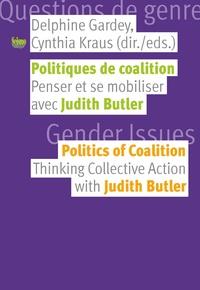Delphine Gardey et Cynthia Kraus - Politiques de coalition - Penser et se mobiliser avec Judith Butler.