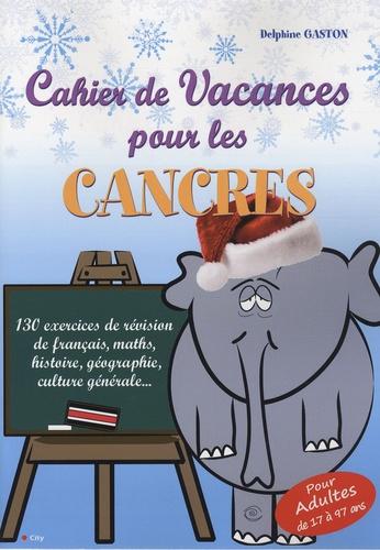 Delphine Gaston - Cahier de vacances pour les cancres.