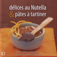 Delphine Gaston - Délices au Nutella & pâtes à tartiner.