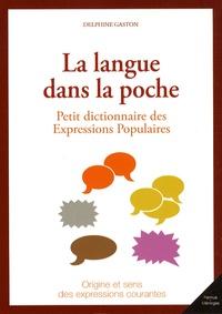 Delphine Gaston - La langue dans la poche - Petit dictionnaire des expressions populaires.