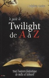 Delphine Gaston - Le guide de Twilight de A à Z.