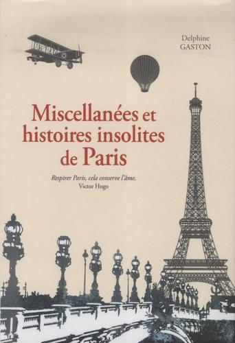 Delphine Gaston - Miscellanées et histoires insolites de Paris.