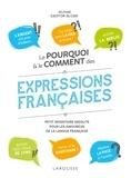 Delphine Gaston-Sloan - Le pourquoi et le comment des expressions françaises.
